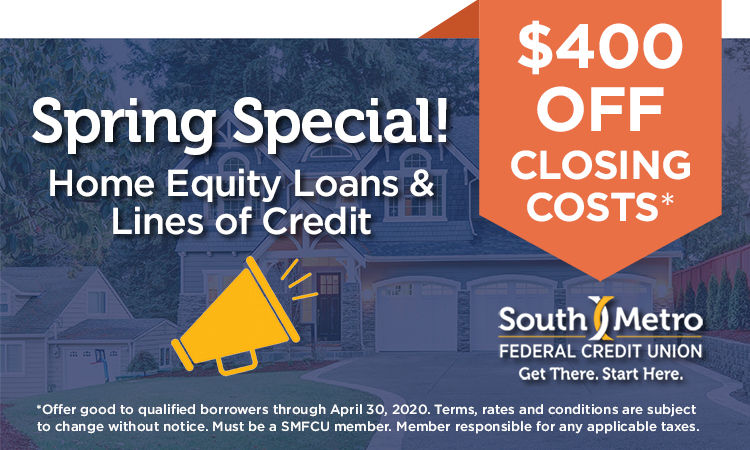 South Metro Home Equity Loans and Lines of Credit Spring Special
